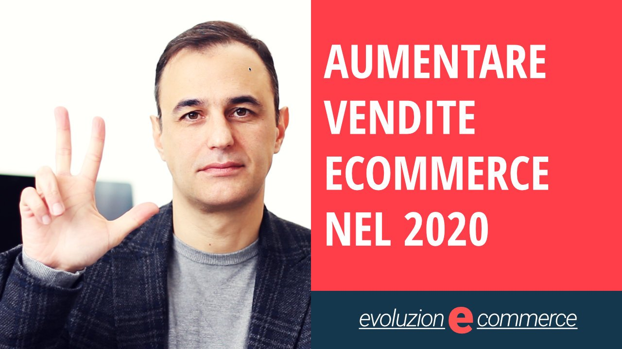 aumentare vendite ecommerce 2020